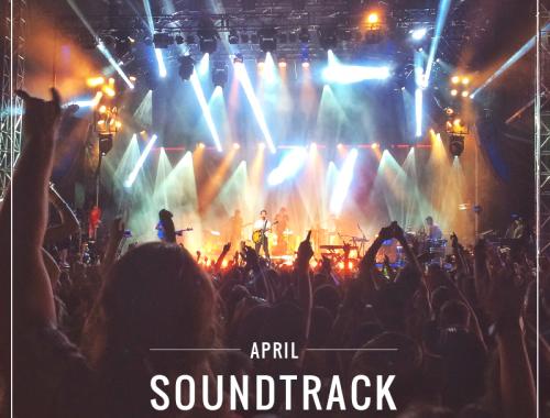 April Soundtrack // JustineCelina.com
