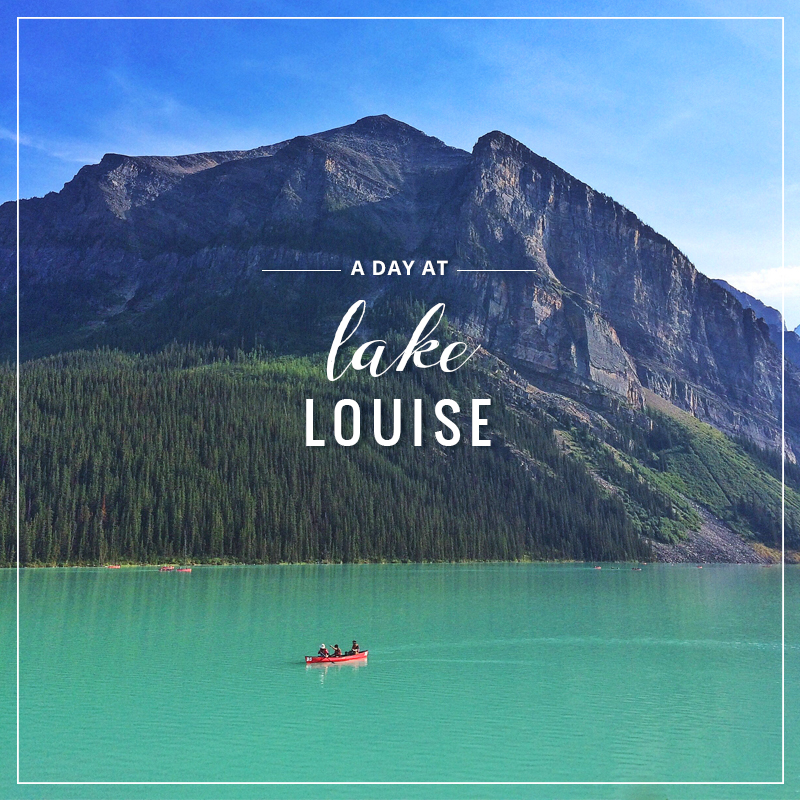 A Day at Lake Louise // JustineCelina.com