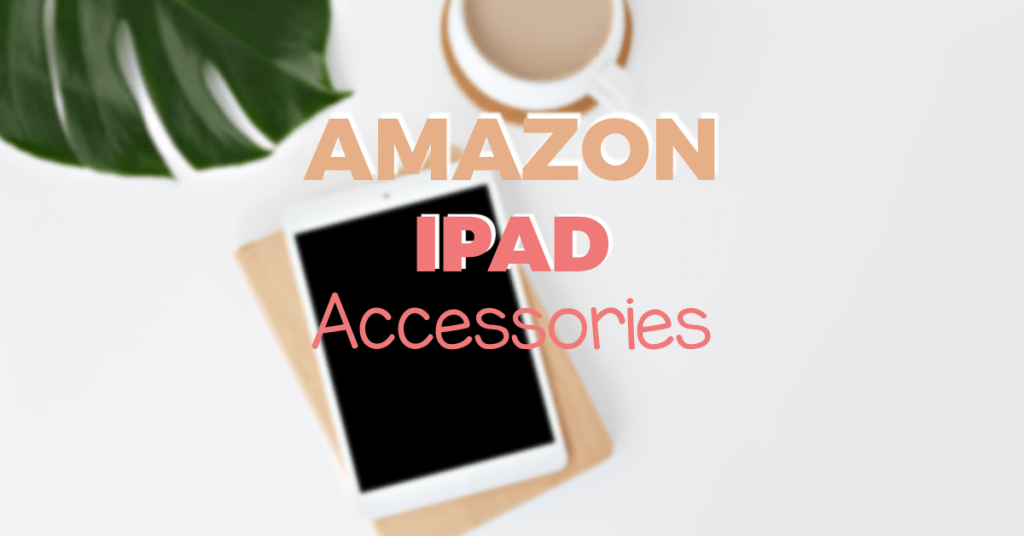 best iPad accessories from amazon