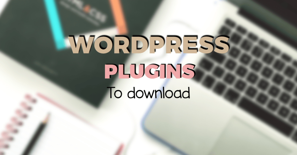 WordPress plugins you should download right now