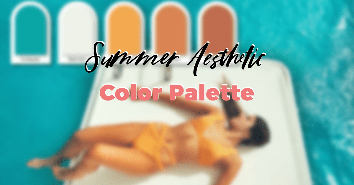 10 summer aesthetic color palettes