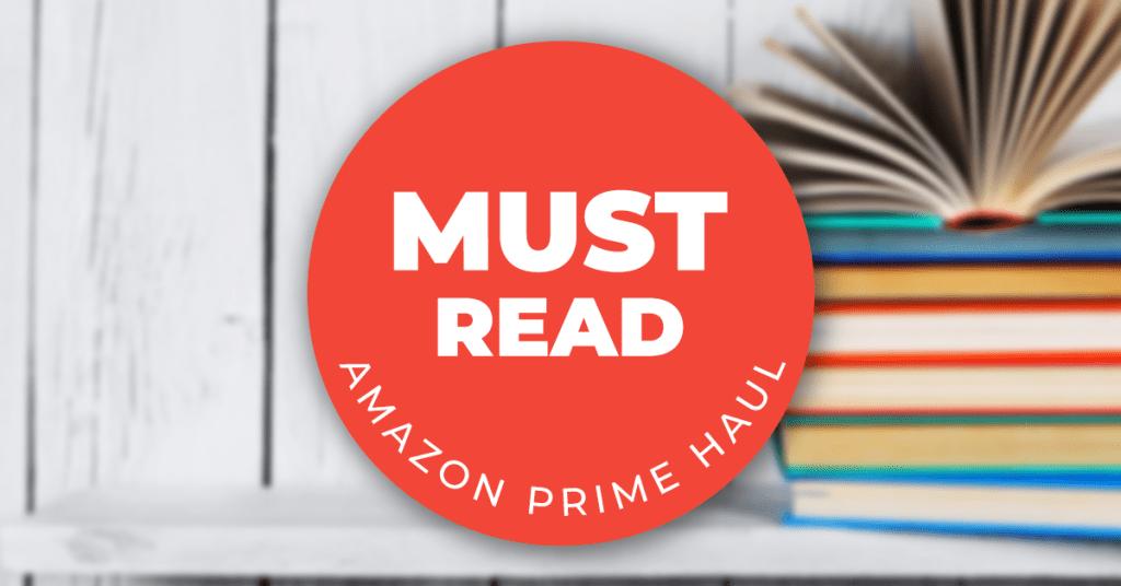 MUST-READ AMAZON PRIME BOOK HAUL