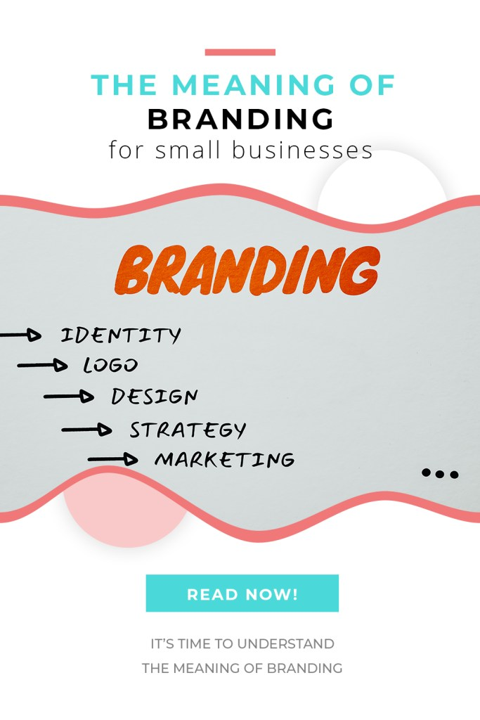 The meaning of branding for small businesses