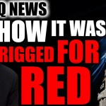 HOW IT WAS RIGGED FOR RED…