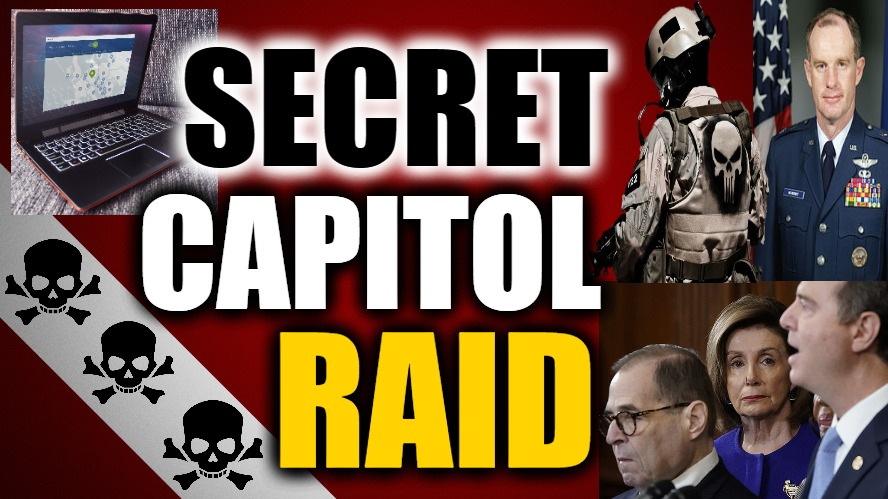 Secret Capitol Hill Raid?