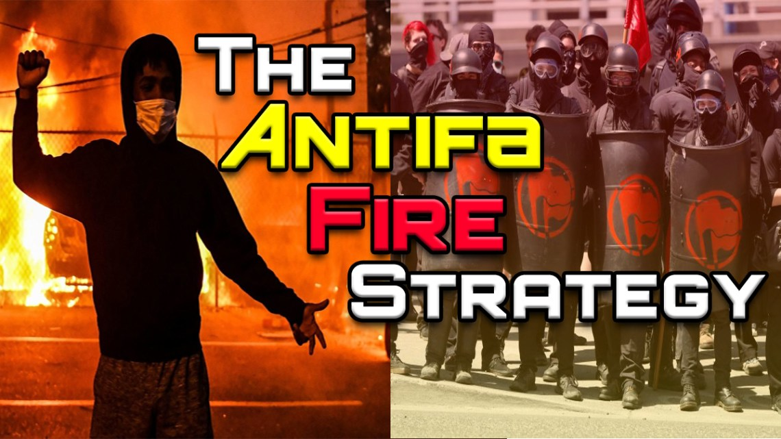 The Antifa Fire Strategy…