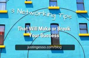 3 Networking Tips that will Make or Break Your Success