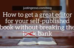 How to get a great editor for your self-published book without breaking the bank