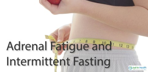 Adrenal Fatigue And Fasting