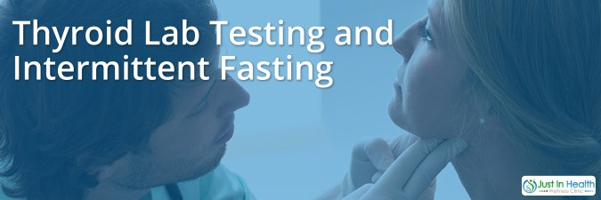 Thyroid Lab Testing And intermittent Fasting