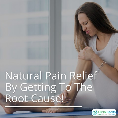 Natural Pain Relief By Getting To The Root Cause