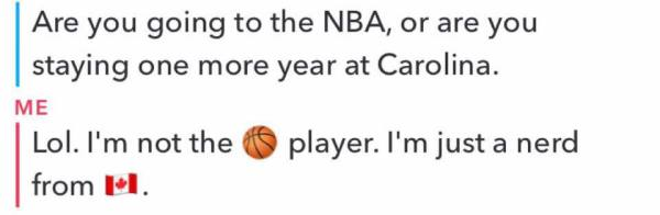 Kids asking me if I'm Justin Jackson the NBA player on Snapchat