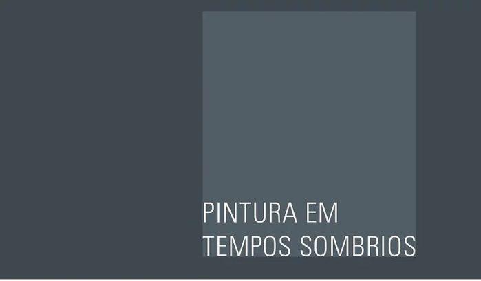 """Catálogo da mostra """"Pintura em Tempos Sombrios"""": baixe aqui"""