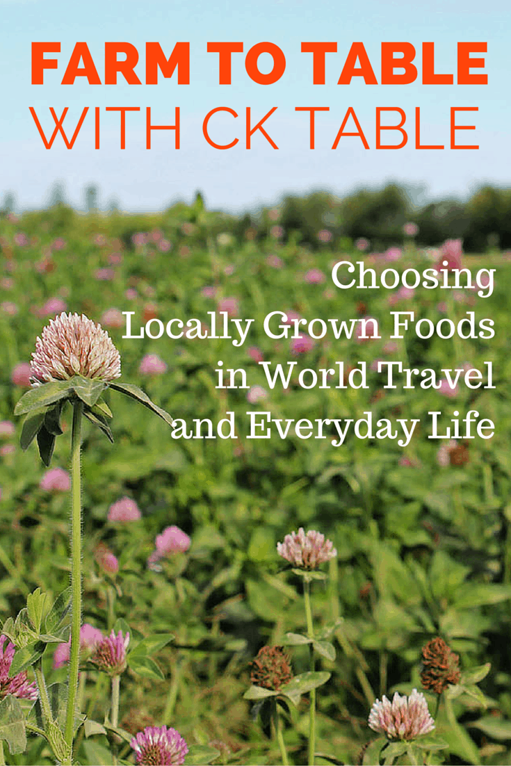 Farm to Table with CK Table: Choosing Locally Grown Foods in World Travel and Everyday Life