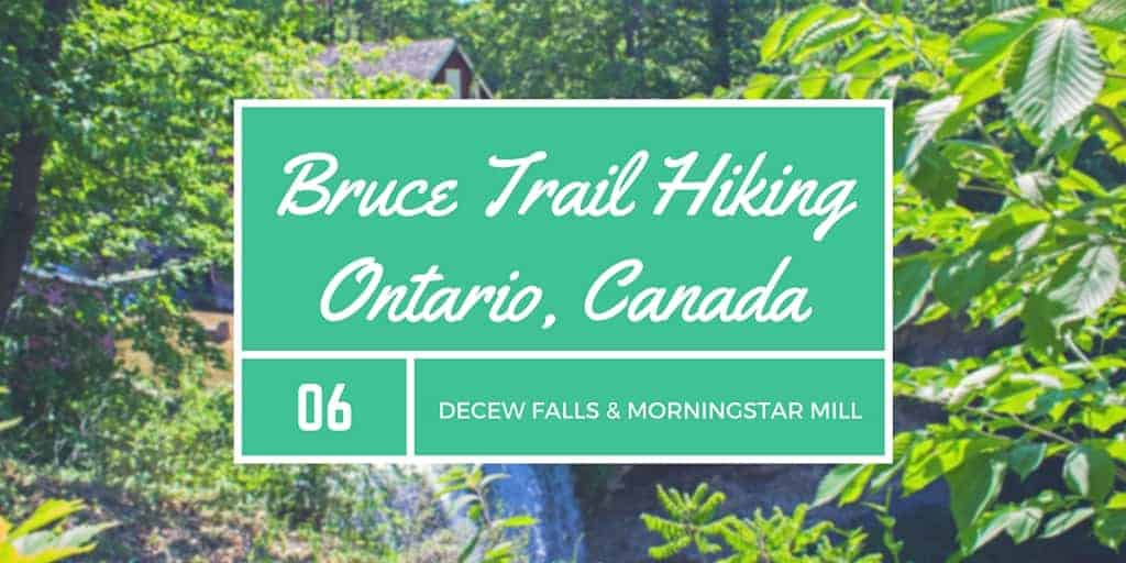 Bruce Trail Hike #6 – DeCew Falls and Morningstar Mill