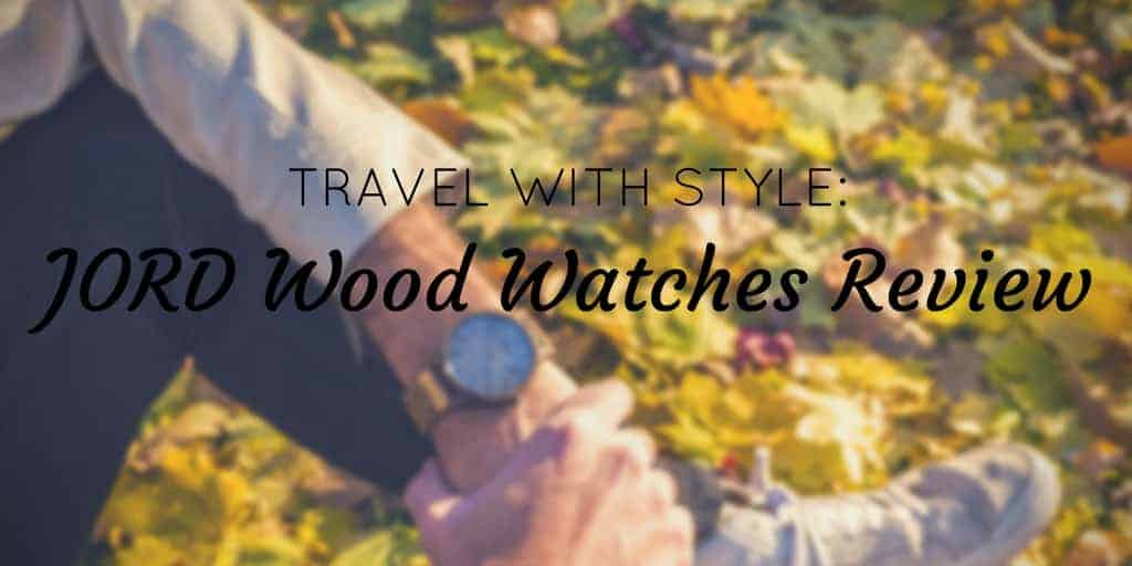 Travel With Style: JORD Wood Watches Review + Giveaway