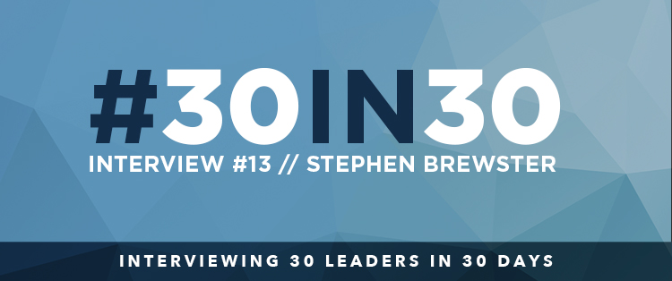 #30in30 – Stephen Brewster Interview