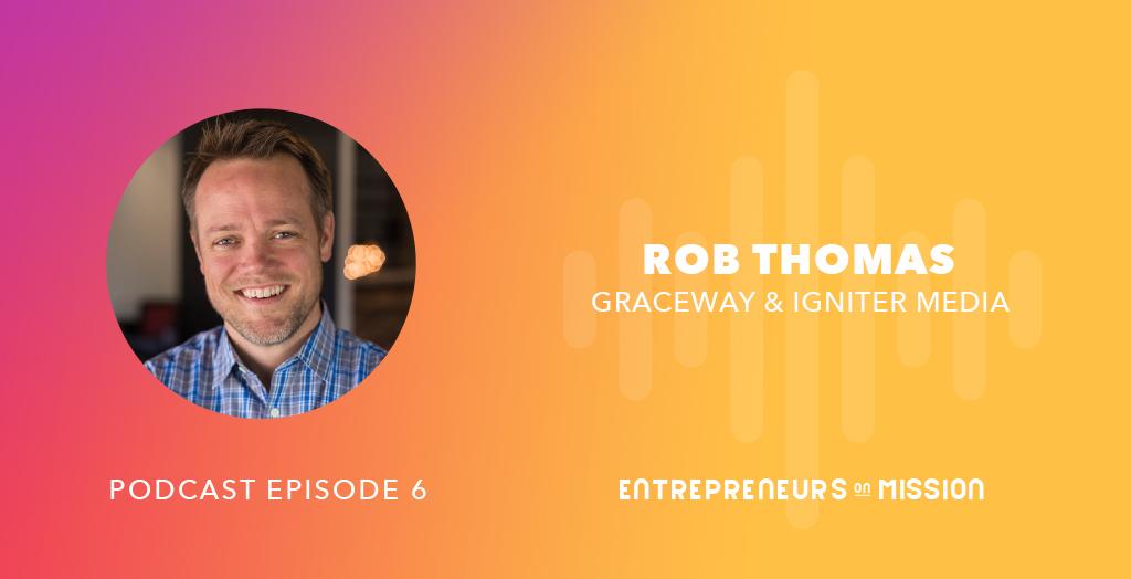Graceway & Igniter Media: Rob Thomas