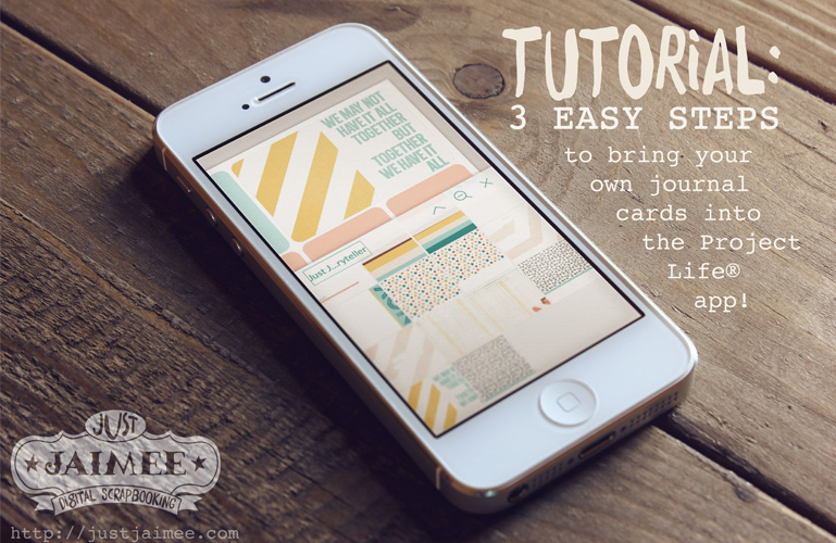 Tutorial: Project Life® App: 3 easy steps to import your own journal cards in the app