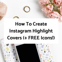 How To Create Instagram Highlight Covers (+ FREE Icons!)