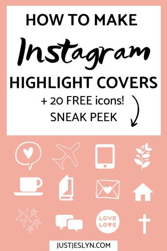 HOW TO MAKE INSTAGRAM HIGHLIGHT COVERS + 20 FREE ICONS! | JUSTJESLYN.COM