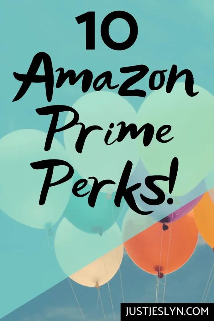 10 Amazon Prime Perks | justjeslyn.com