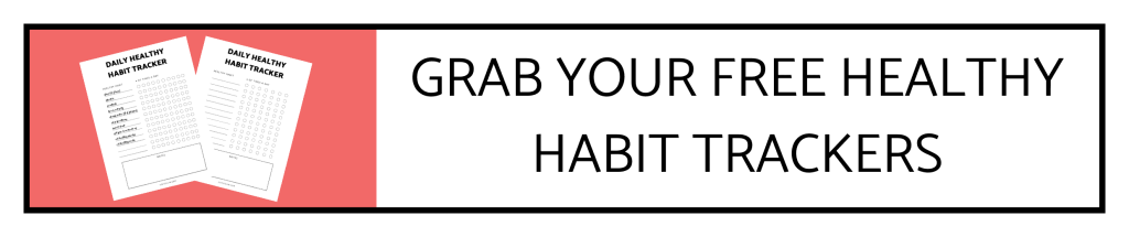 Grab your Healthy Habit Trackers | justjeslyn.com