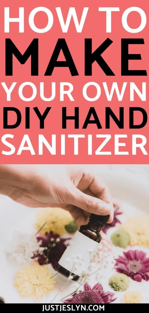 How to Make Your Own DIY Hand Sanitizer | justjeslyn.com