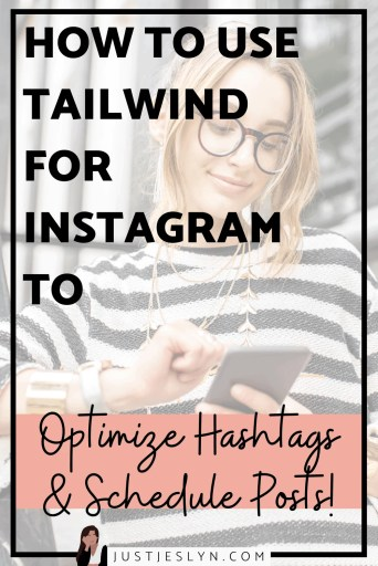 How to Use Tailwind For Instagram to Optimize Hashtags & Schedule Posts - justjeslyn.com
