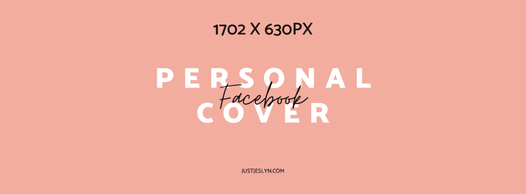 Facebook Cover Photo Size & More: Your Ultimate Sizing Guide | Personal Facebook Cover Size | Just Jes Lyn