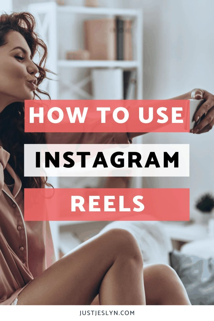 Instagram Reels: How to Use The New TikTok Look-alike | Just Jes Lyn