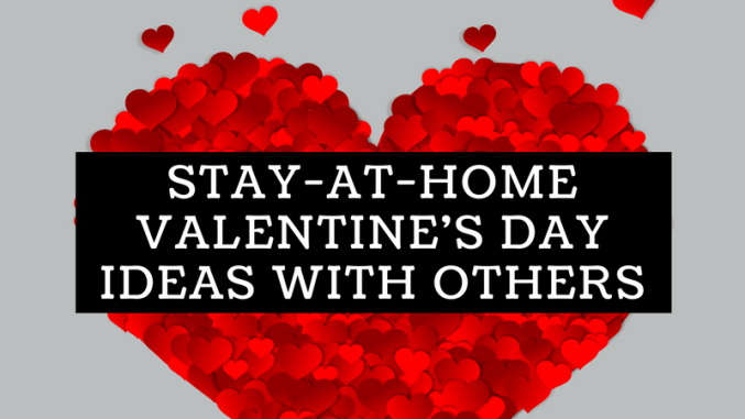 Stay At Home Valentines Day Ideas With Others Just Kari On