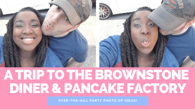 A Trip to the Brownstone Diner & Pancake Factory