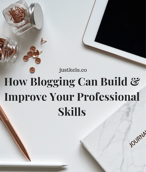 How Blogging Can Build & Improve Your Professional Skills