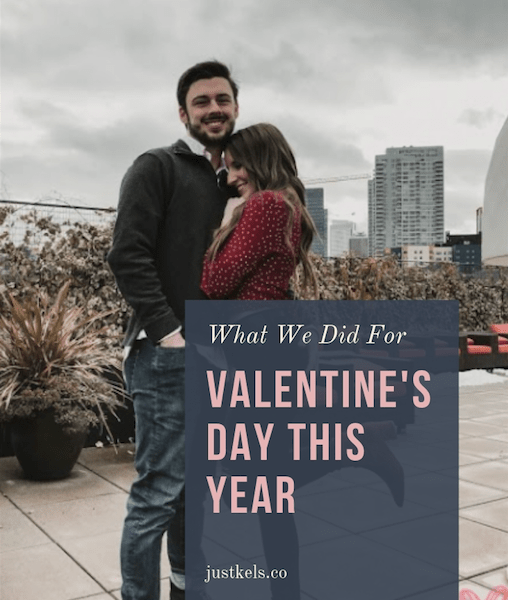 What We Did For Valentine's Day This Year