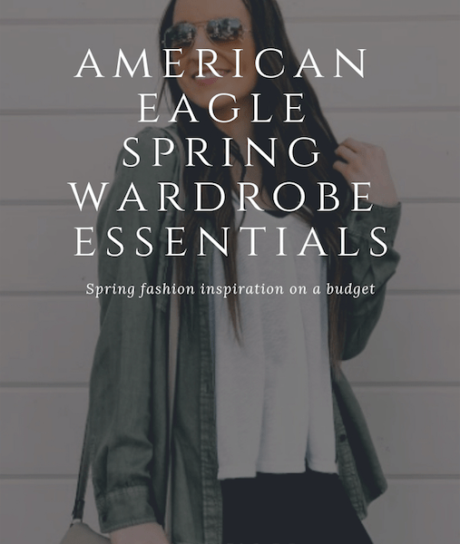 American Eagle Spring Wardrobe Essentials