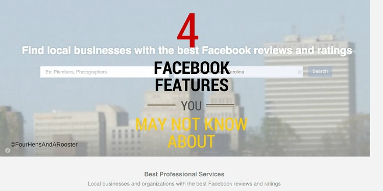 Four Facebook features you may not know about