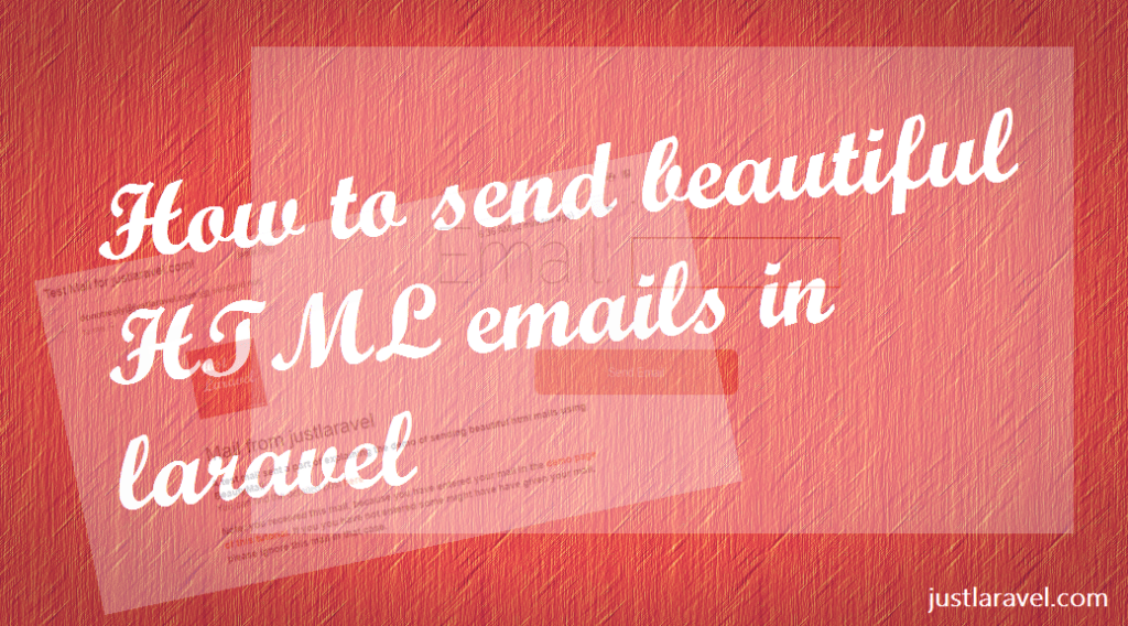 Just Laravel: How to send elegant HTML email in laravel using Beauty