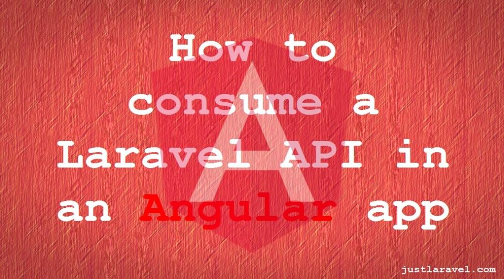 Angular Consumer App – Laravel API with Passport