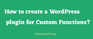 How to create a WordPress plugin for custom functions