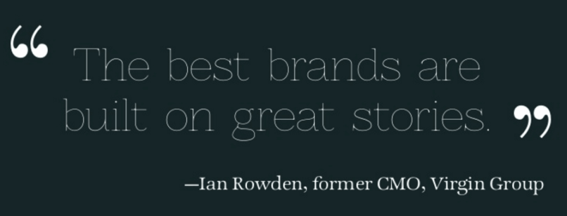 The best brands are built on great stories