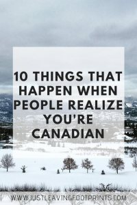 10 Things that Happen When People Realize You're Canadian