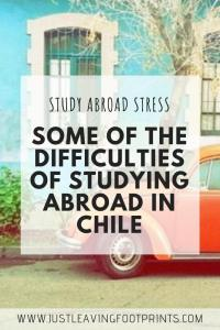 Some of the Difficulties of Studying Abroad in Chile