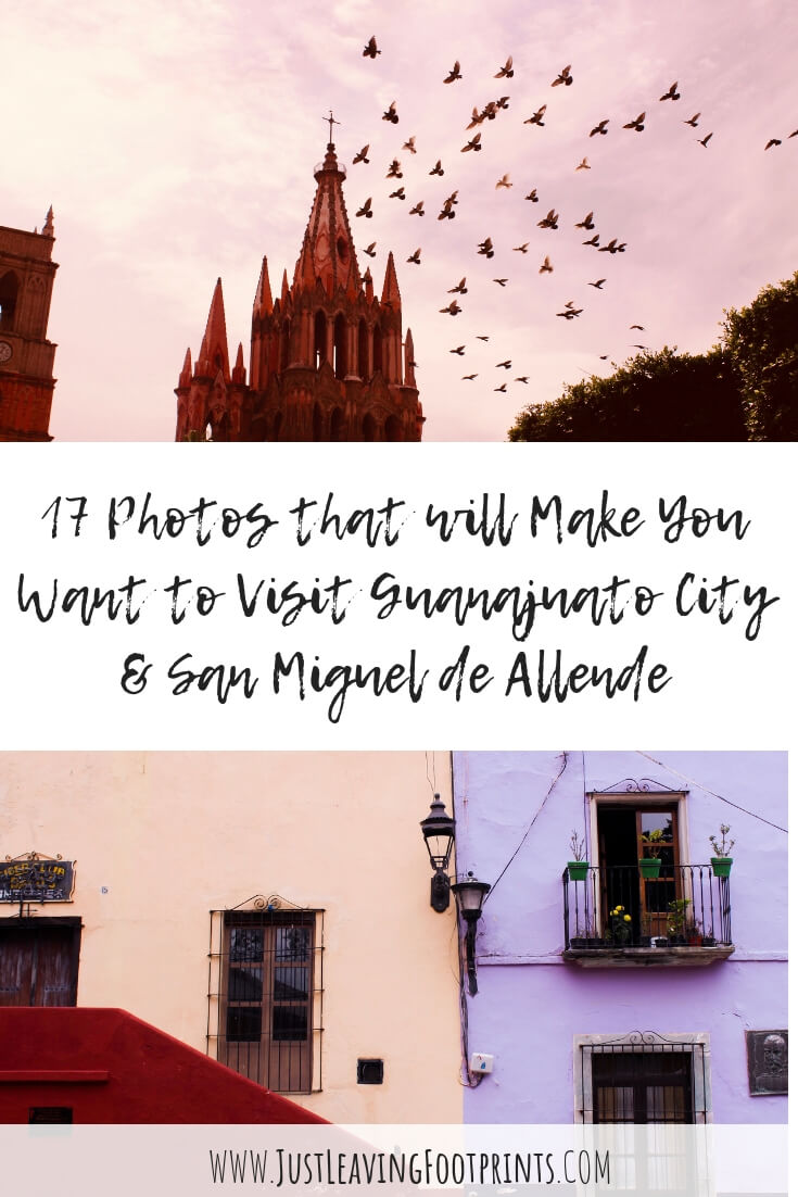 17 Photos that Will Make You Want to Visit Guanajuato City and San Miguel de Allende