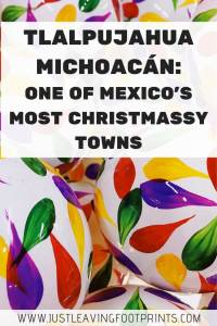 Tlalpujahua Michoacán: One of Mexico's Most Christmassy Towns