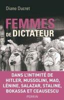 Femmes de Dictateur - Diane Ducret