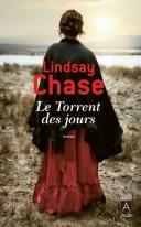 Le Torrent des jours - Lindsay Chase