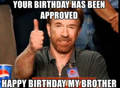 Happy Birthday Brother Funny Meme