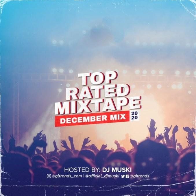 MIXTAPE: 2020 Top Rated Mixtape – Dj Muski (December Edition)