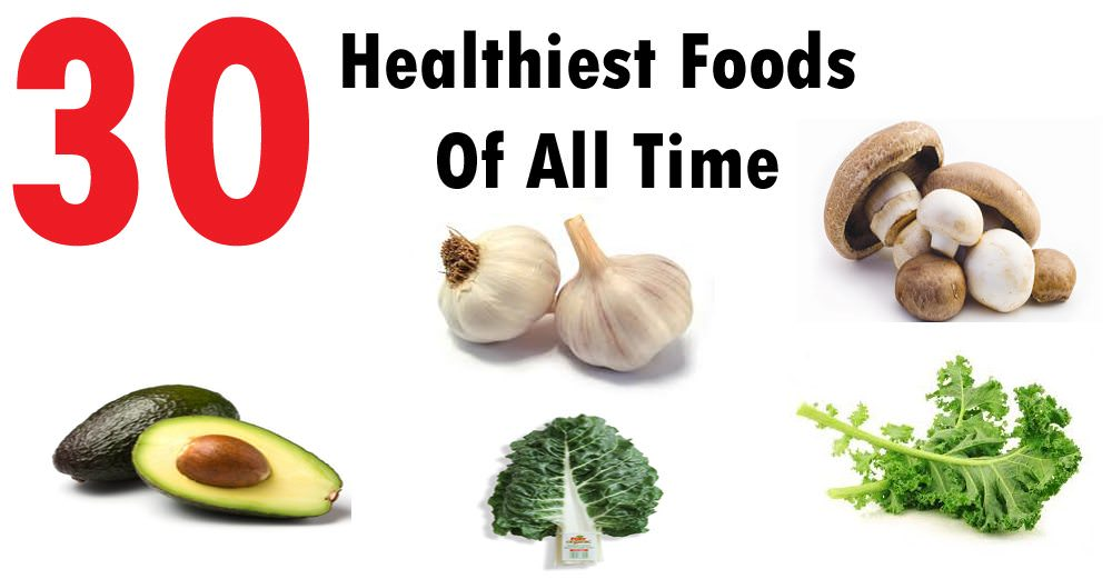 30 Healthiest Foods of All Time